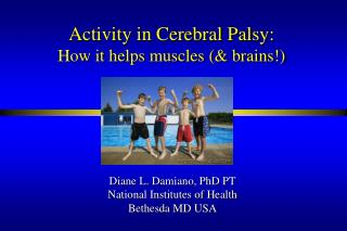 Activity in Cerebral Palsy: How it helps muscles  brains