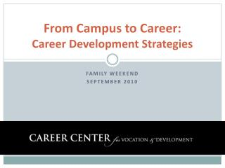 From Campus to Career:  Career Development Strategies
