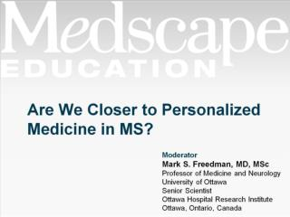 Are We Closer to Personalized Medicine in MS?