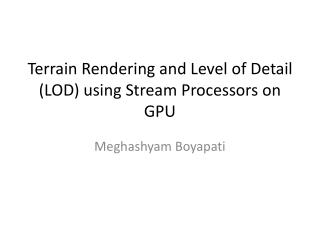 Terrain Rendering and Level of Detail (LOD) using Stream Processors on GPU
