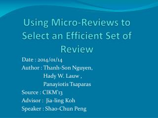 Using Micro-Reviews to Select an Efficient Set of Review