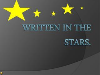 Written in the stars.