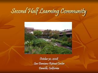 Second Half Learning Community