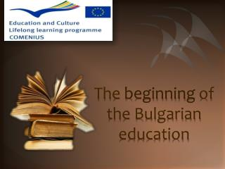 The  beginning of  the Bulgarian education