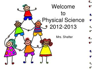 Welcome  to  Physical Science  2012-2013