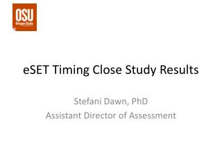 eSET  Timing Close Study Results