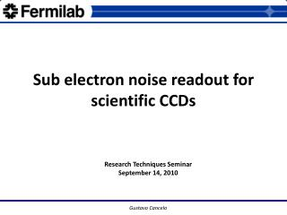 Sub electron noise readout for scientific CCDs