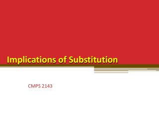 Implications of Substitution