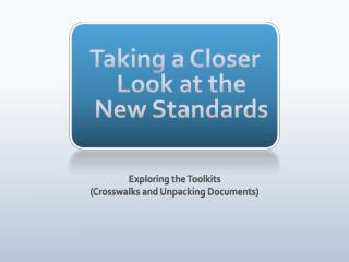 Taking a Closer Look at the New Standards