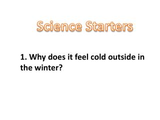 1. Why does it feel cold outside in the winter?