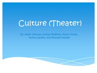 Culture (Theater)