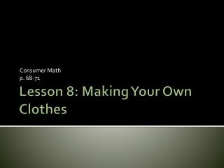 Lesson 8: Making Your Own Clothes