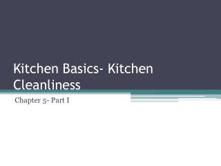 Kitchen Basics- Kitchen Cleanliness