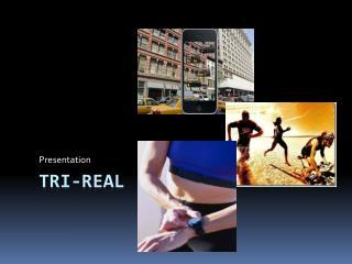 TRI-Real