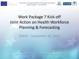 Work  Package 7 Kick- off Joint  Action on Health Workforce Planning & Forecasting