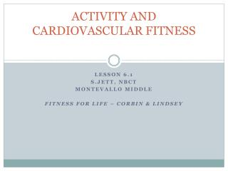 ACTIVITY  AND  CARDIOVASCULAR FITNESS