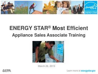 ENERGY STAR ® Mos t Efficient Appliance Sales Associate Training