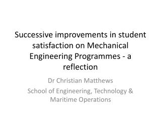 Dr Christian Matthews School of Engineering, Technology & Maritime Operations