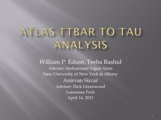 Atlas  TTbar  to Tau Analysis