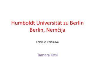 Humboldt Universität zu Berlin Berlin, Nemčija Erasmus izmenjava