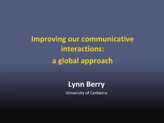 Improving our communicative interactions:  a global approach