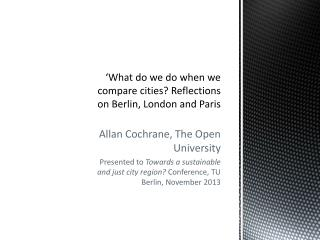 'What do we do when we compare cities? Reflections on Berlin, London and  Paris