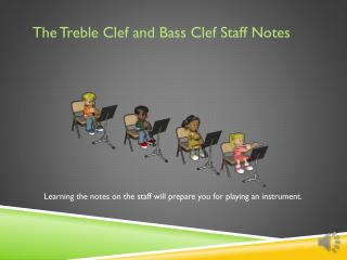 The Treble Clef and Bass Clef Staff Notes