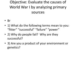 Objective: Evaluate the causes of World War I by analyzing primary sources