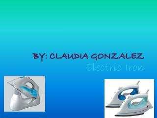 By: Claudia  G onzalez