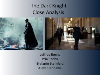 The Dark Knight	 Close Analysis