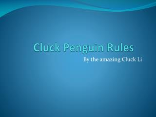 Cluck Penguin Rules