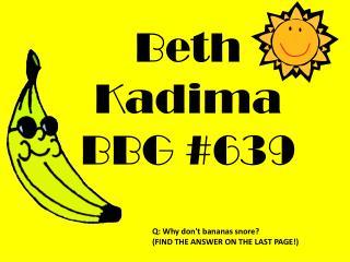 Beth Kadima BBG #639
