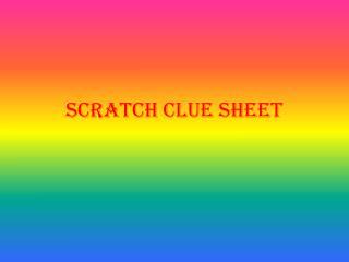 Scratch clue sheet