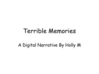 Terrible Memories
