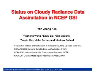 Status on Cloudy Radiance Data Assimilation in NCEP GSI
