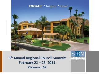 5 th  Annual Regional Council Summit  February 22 – 23, 2013 Phoenix, AZ