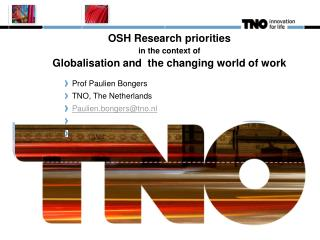 OSH Research priorities i n the context of  Globalisation and  the changing world of work