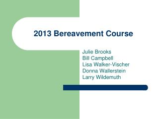 2013 Bereavement Course