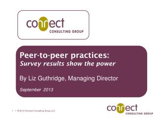 Peer-to-peer practices: Survey results show the power  By Liz Guthridge, Managing Director