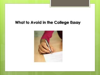 What to Avoid in the College Essay