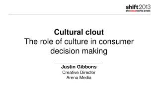 Cultural clout The role of culture in consumer decision making