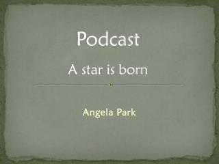 Podcast  A star is born