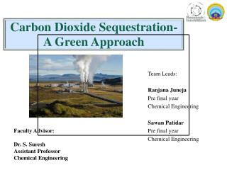 Carbon Dioxide Sequestration-A Green Approach