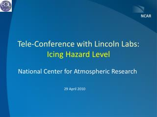 Tele-Conference with Lincoln Labs: Icing Hazard Level