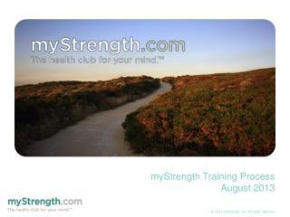myStrength Training Process August 2013