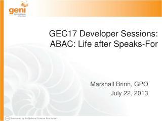 GEC17 Developer Sessions: ABAC: Life after Speaks-For