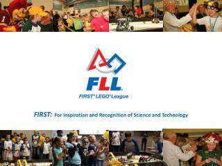 FIRST:   For Inspiration and Recognition of Science and Technology