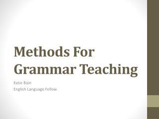 Methods For Grammar Teaching