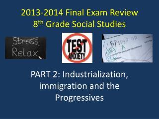 2013-2014 Final Exam Review 8 th  Grade Social Studies