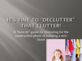 "It's time to "" Declutter "" that clutter!"